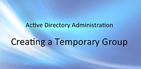 Active Directory Administration: Temporary Group